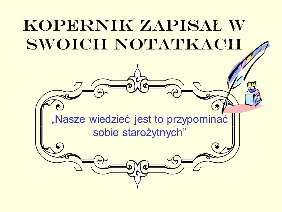 Kopernik ZAPISAŁ w swoich notatkach