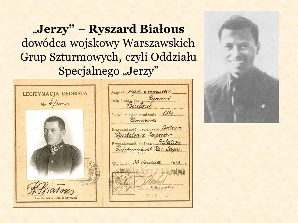 """""""Jerzy – Ryszard Białous dowódca wojskowy Warszawskich Grup Szturmowych, czyli Oddziału Specjalnego """"Jerzy"""