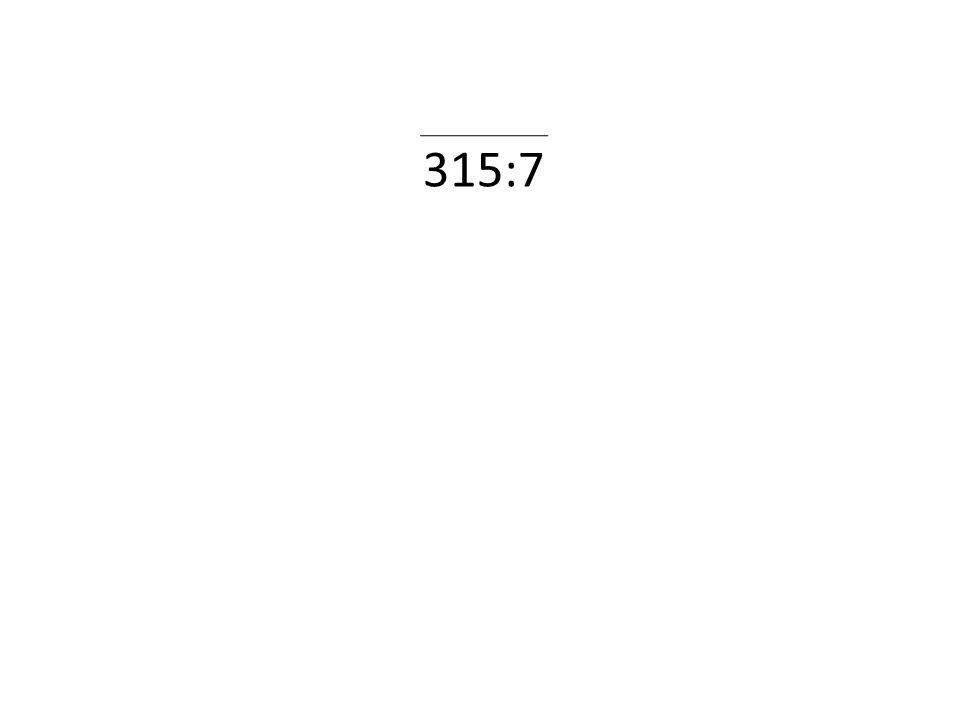 315:7