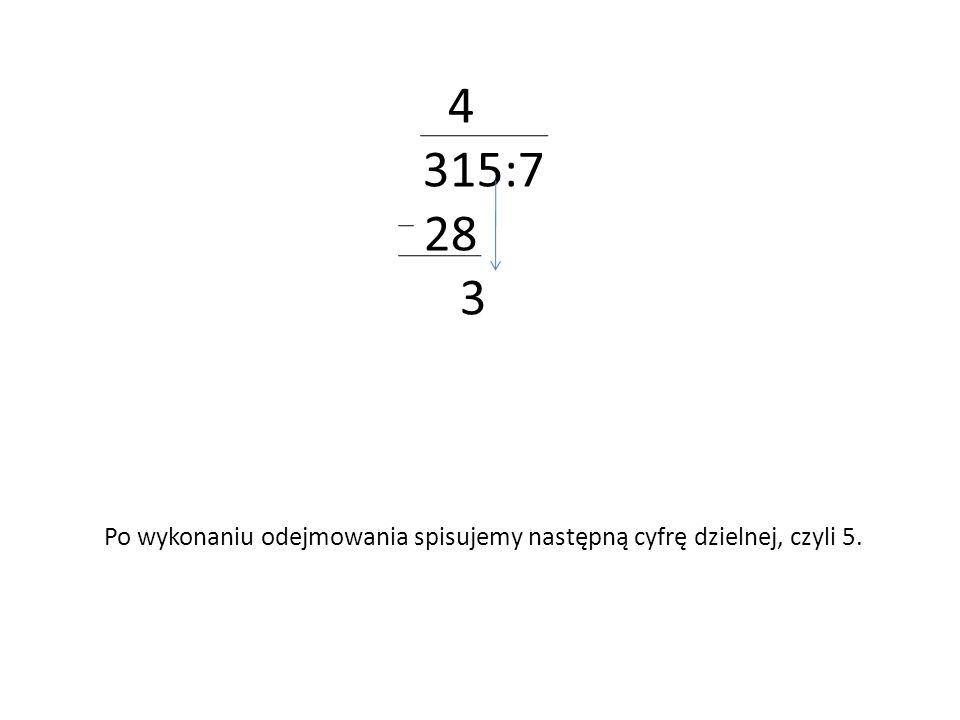 Po wykonaniu odejmowania spisujemy następną cyfrę dzielnej, czyli 5.