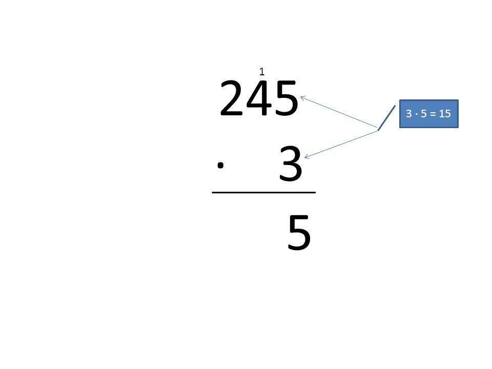 245 · 3 1 3 · 5 = 15 5
