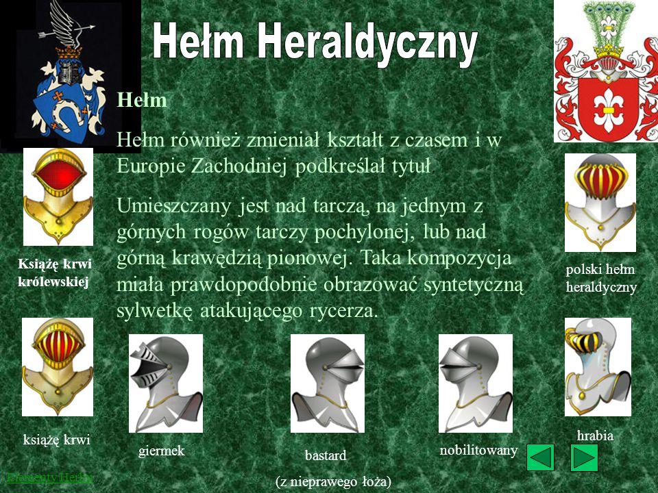 Hełm Heraldyczny Hełm. Hełm również zmieniał kształt z czasem i w Europie Zachodniej podkreślał tytuł.