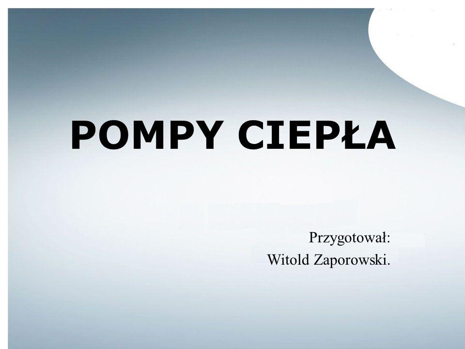 Przygotował: Witold Zaporowski.