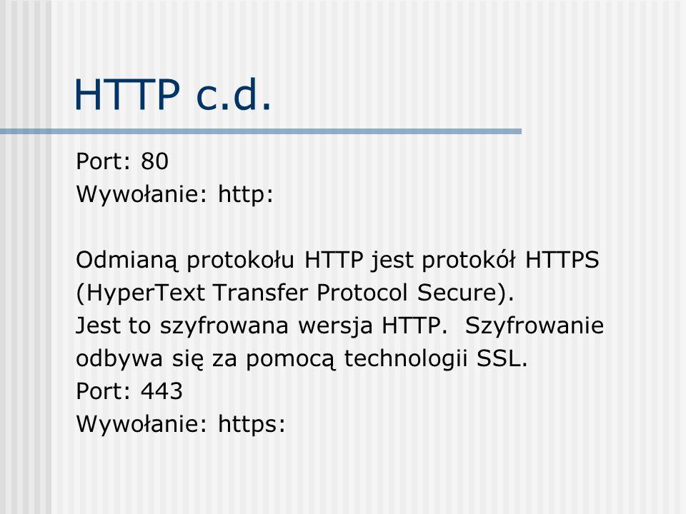 HTTP c.d. Port: 80 Wywołanie: http: