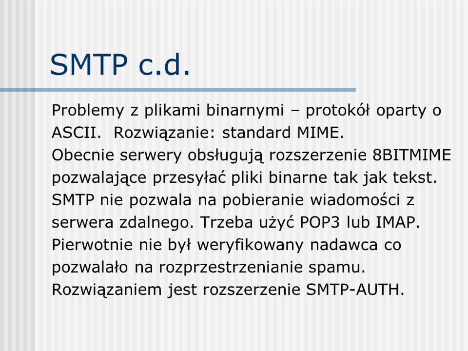 SMTP c.d. Problemy z plikami binarnymi – protokół oparty o