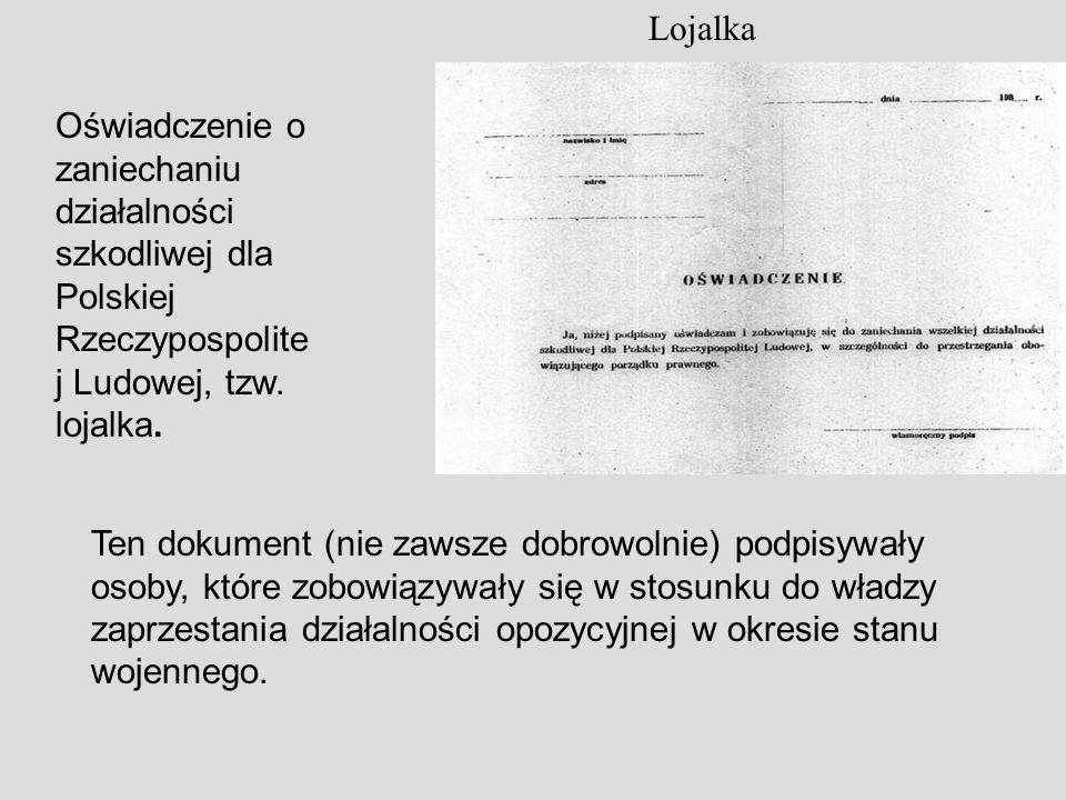 Lojalka Oświadczenie o zaniechaniu działalności szkodliwej dla Polskiej Rzeczypospolitej Ludowej, tzw. lojalka.