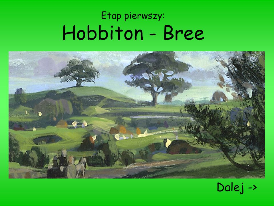 Etap pierwszy: Hobbiton - Bree