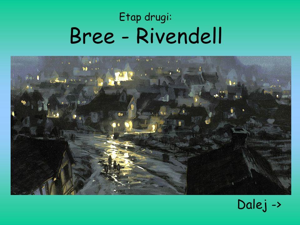 Etap drugi: Bree - Rivendell