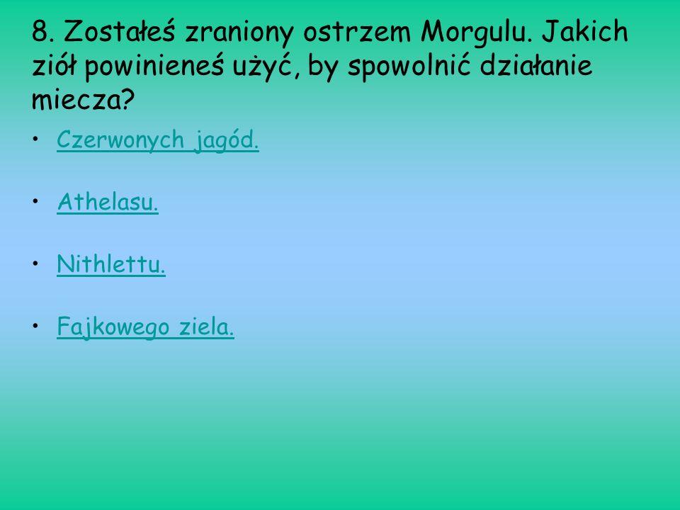 8. Zostałeś zraniony ostrzem Morgulu