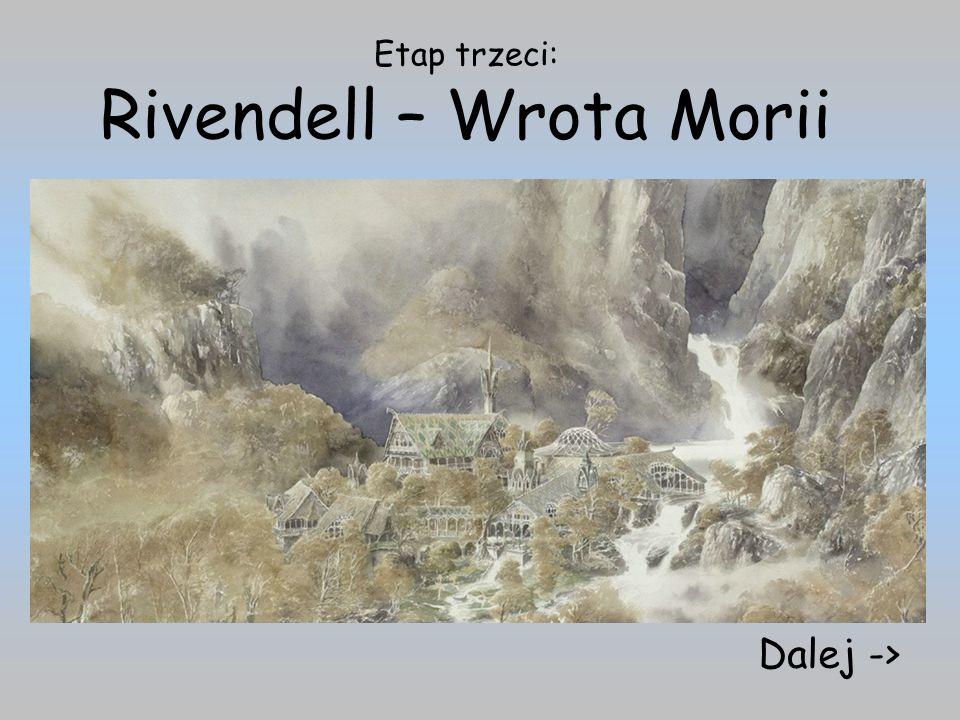 Etap trzeci: Rivendell – Wrota Morii