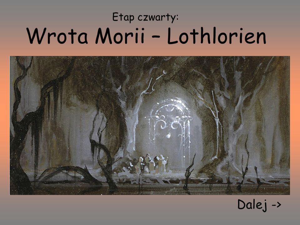 Etap czwarty: Wrota Morii – Lothlorien