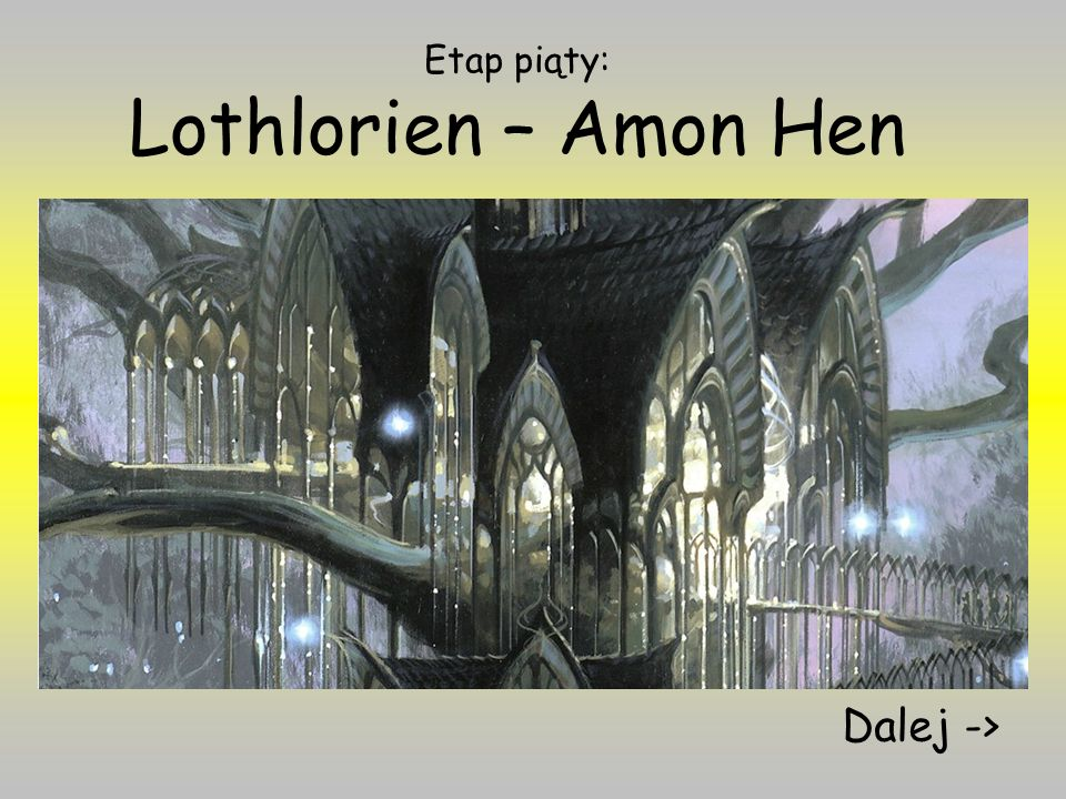 Etap piąty: Lothlorien – Amon Hen