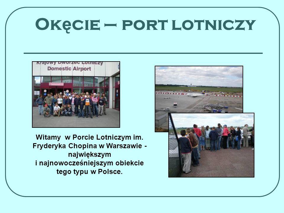 Okęcie – port lotniczy Witamy w Porcie Lotniczym im.