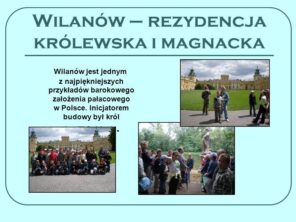 Wilanów – rezydencja królewska i magnacka