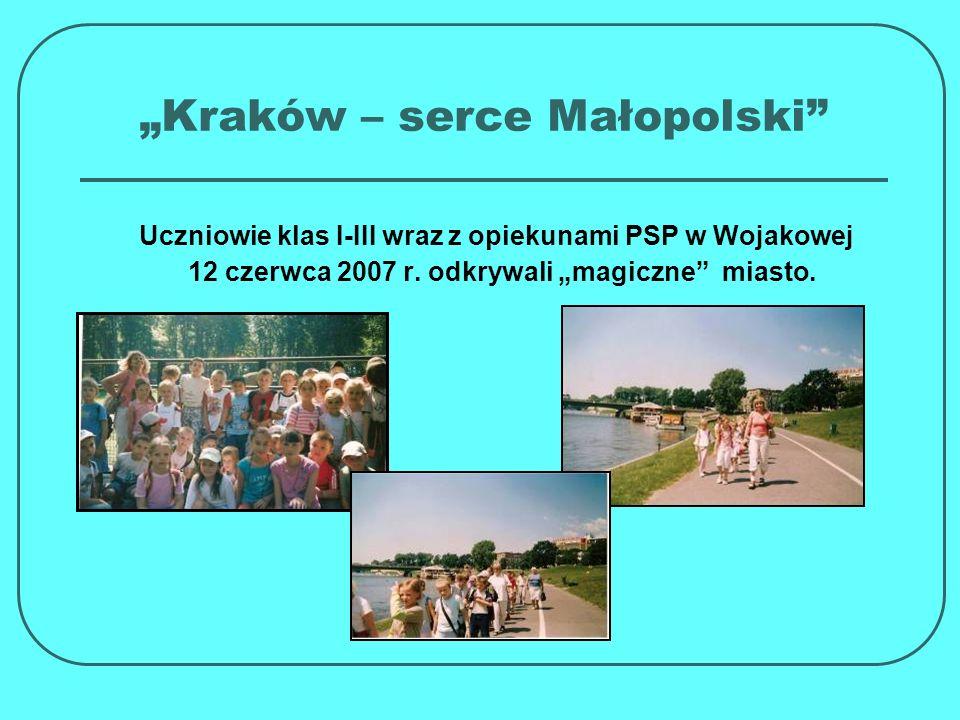 """""""Kraków – serce Małopolski"""