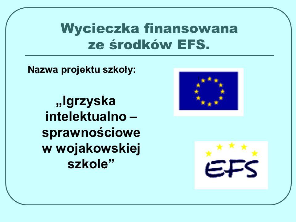 Wycieczka finansowana ze środków EFS.