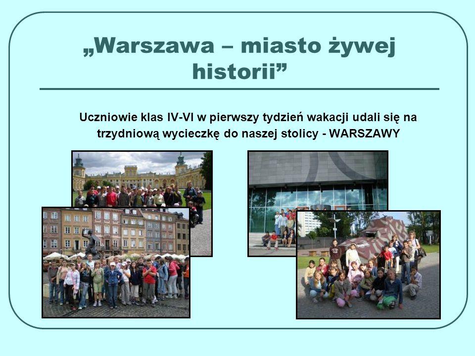 """""""Warszawa – miasto żywej historii"""