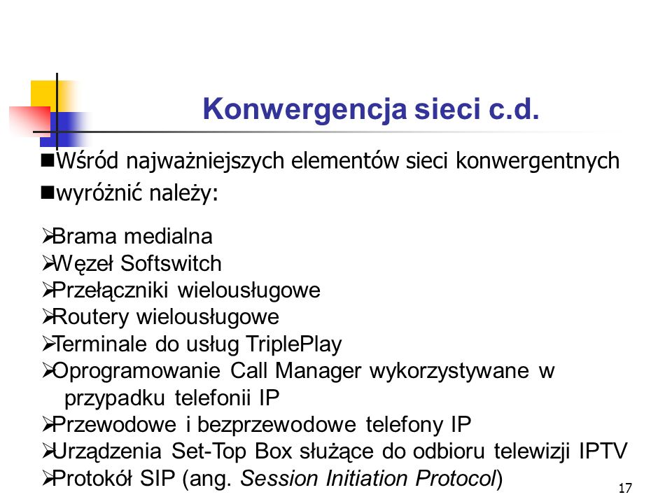 Konwergencja sieci c.d. Wśród najważniejszych elementów sieci konwergentnych. wyróżnić należy: Brama medialna.