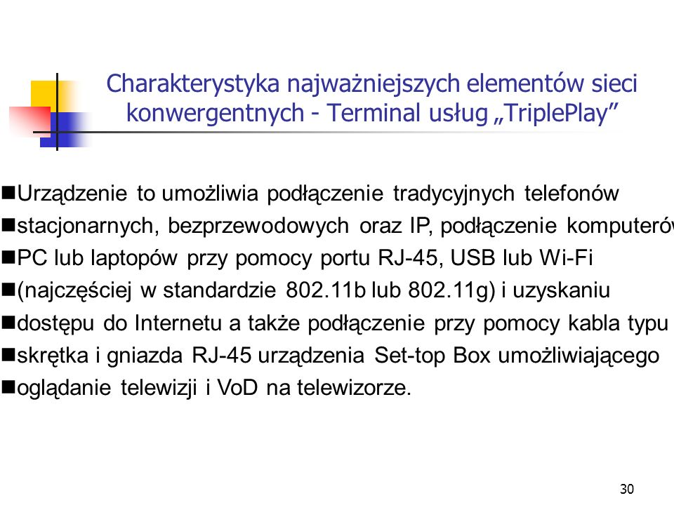 """Charakterystyka najważniejszych elementów sieci konwergentnych - Terminal usług """"TriplePlay"""