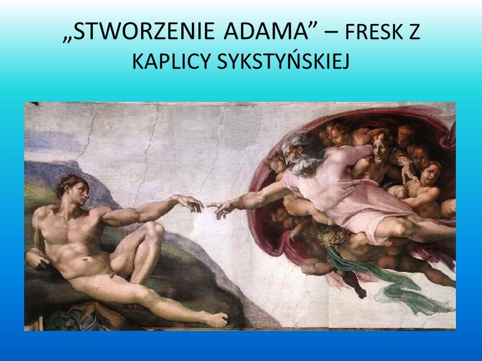 """""""STWORZENIE ADAMA – FRESK Z KAPLICY SYKSTYŃSKIEJ"""