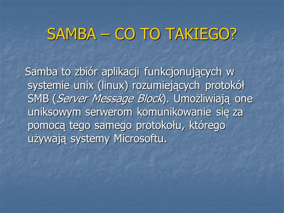 SAMBA – CO TO TAKIEGO