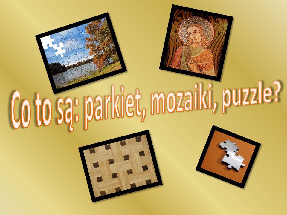 Co to są: parkiet, mozaiki, puzzle
