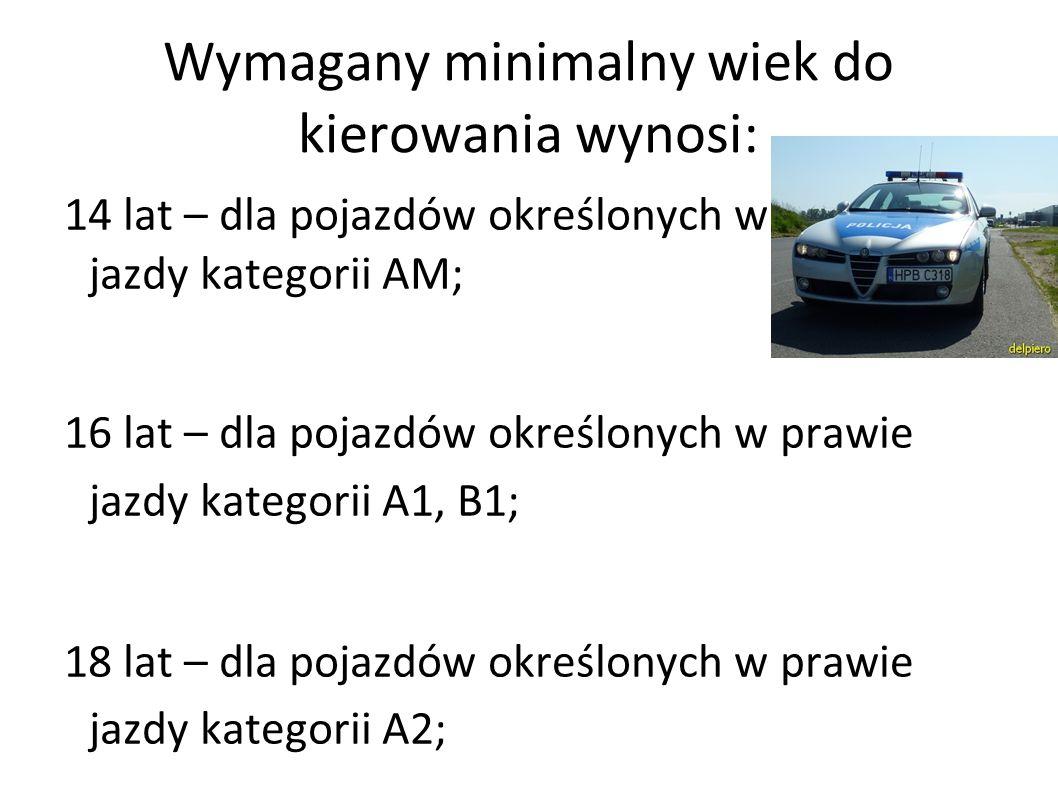Wymagany minimalny wiek do kierowania wynosi: