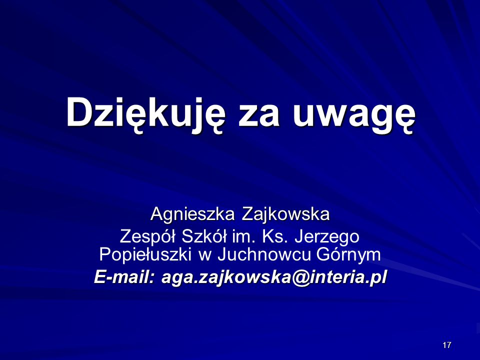 E-mail: aga.zajkowska@interia.pl