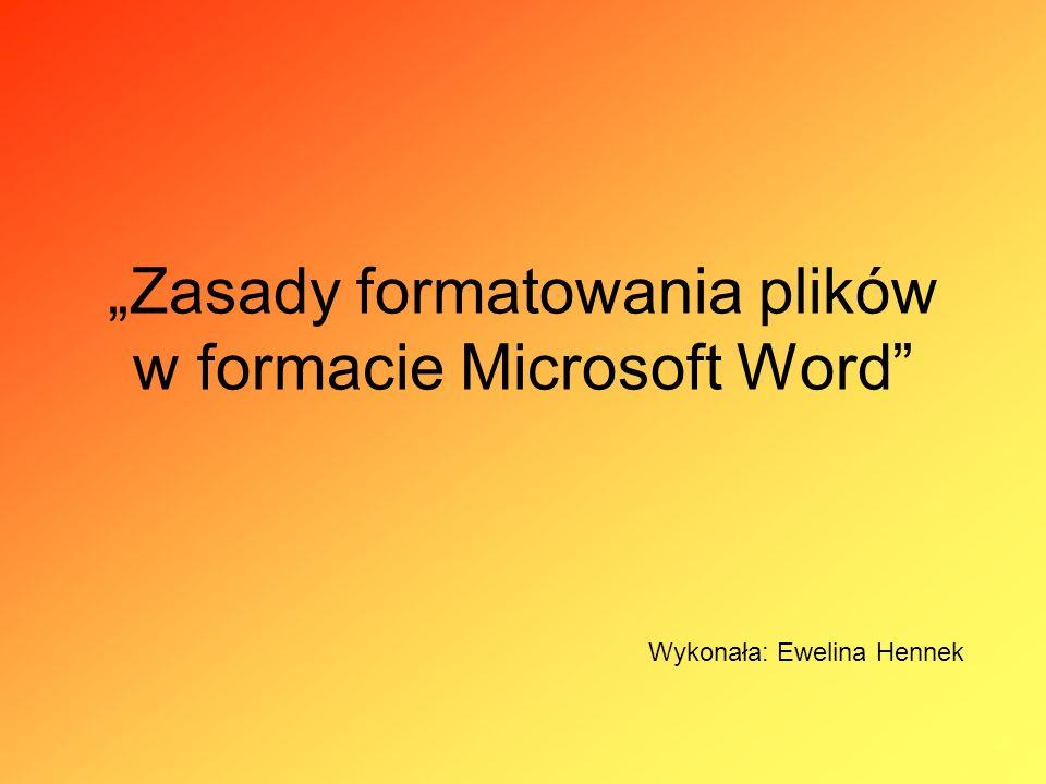 """""""Zasady formatowania plików w formacie Microsoft Word"""