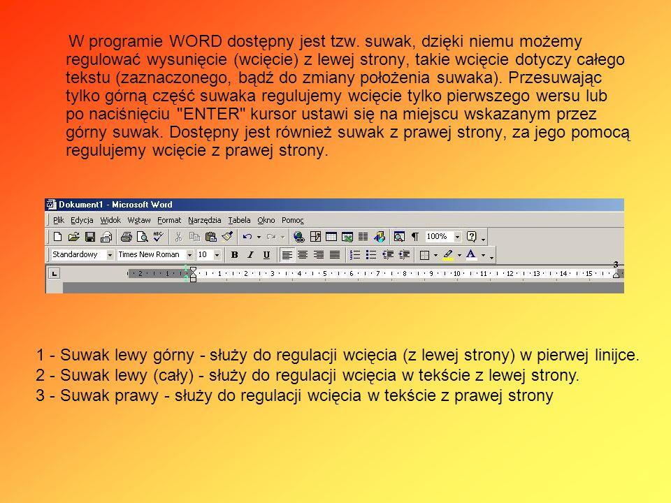 W programie WORD dostępny jest tzw