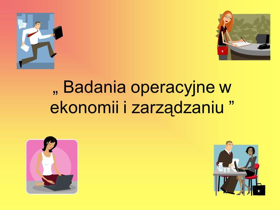 """"""" Badania operacyjne w ekonomii i zarządzaniu"""