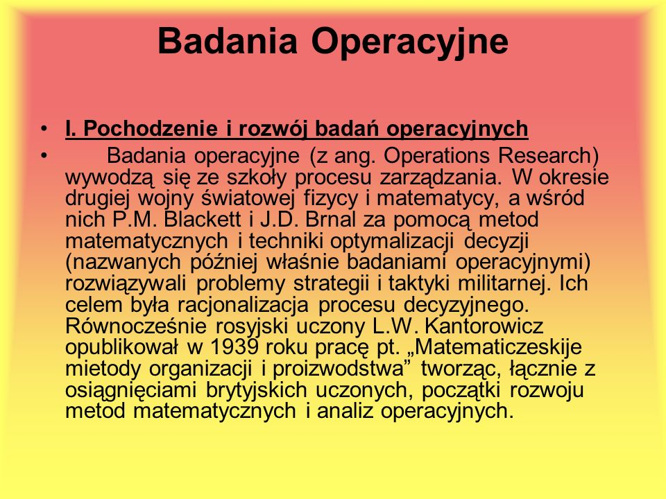 Badania Operacyjne I. Pochodzenie i rozwój badań operacyjnych