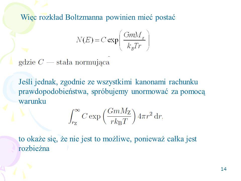 Więc rozkład Boltzmanna powinien mieć postać