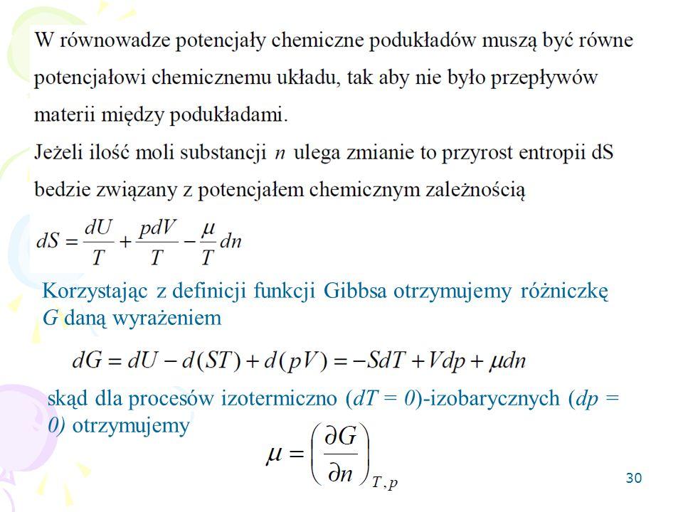 Korzystając z definicji funkcji Gibbsa otrzymujemy różniczkę G daną wyrażeniem