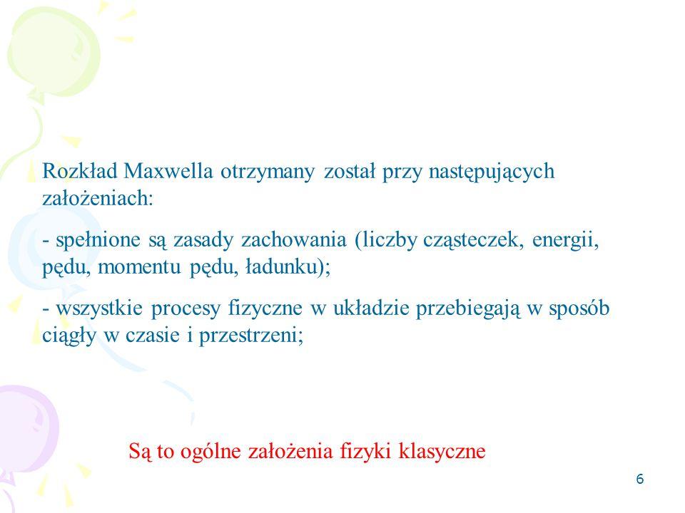 Rozkład Maxwella otrzymany został przy następujących założeniach: