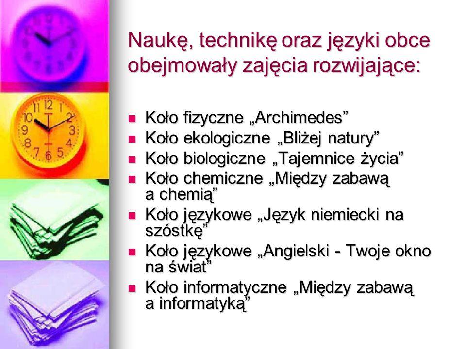 Naukę, technikę oraz języki obce obejmowały zajęcia rozwijające: