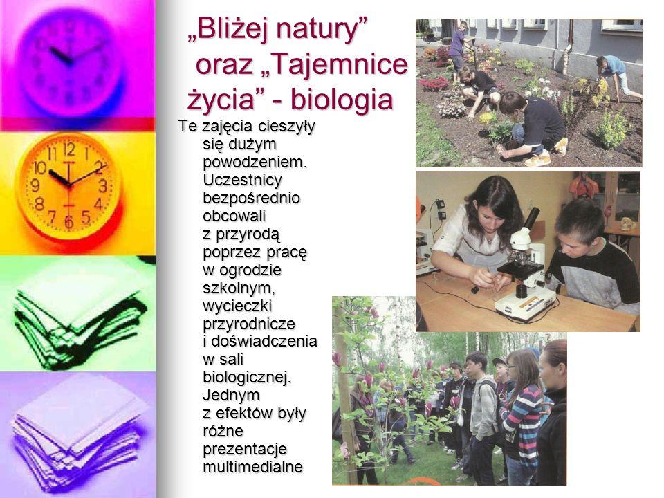"""""""Bliżej natury oraz """"Tajemnice życia - biologia"""