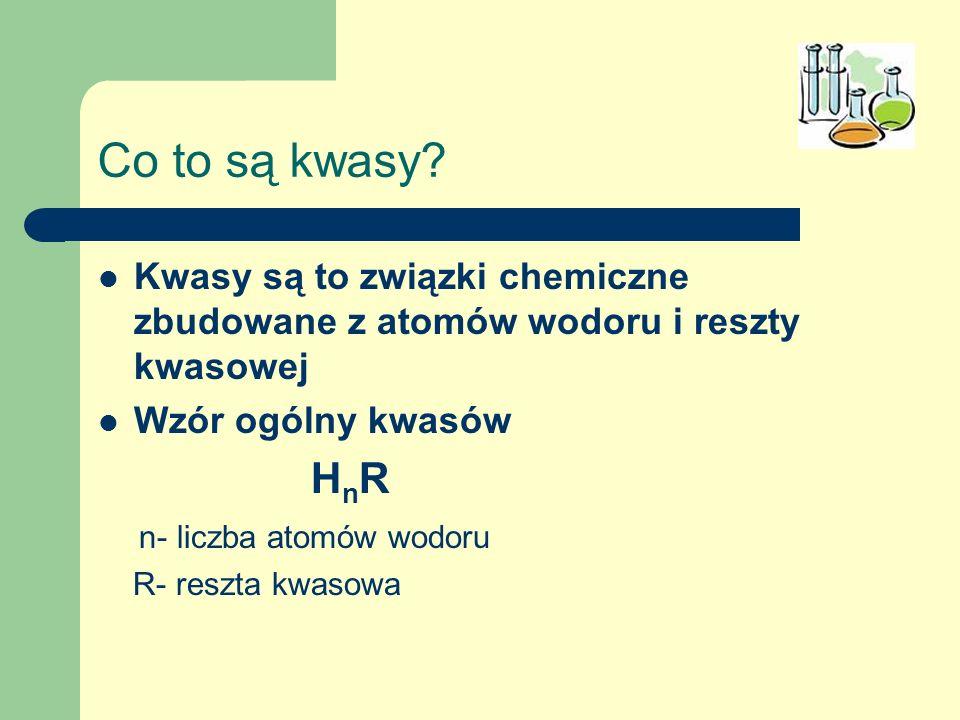 Co to są kwasy Kwasy są to związki chemiczne zbudowane z atomów wodoru i reszty kwasowej. Wzór ogólny kwasów.