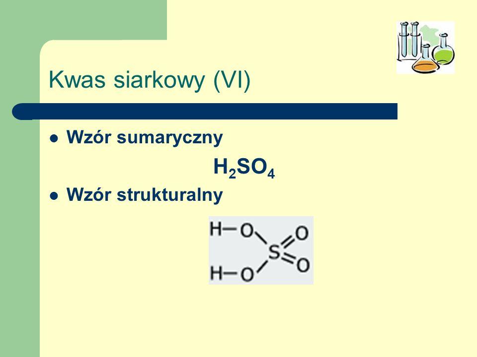 Kwas siarkowy (VI) Wzór sumaryczny H2SO4 Wzór strukturalny