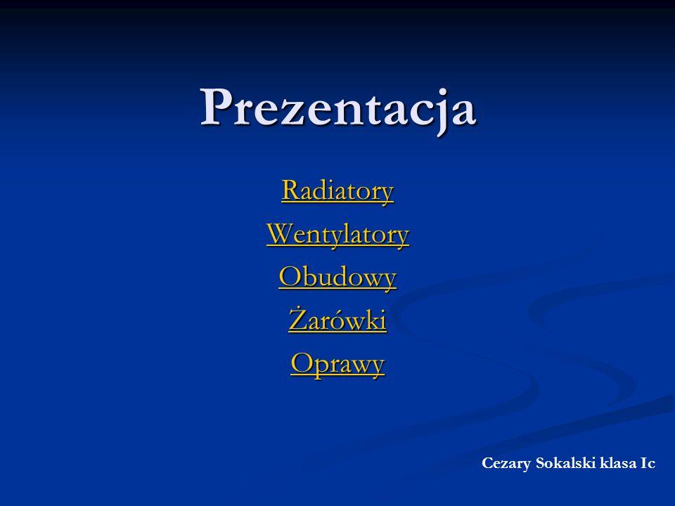 Radiatory Wentylatory Obudowy Żarówki Oprawy