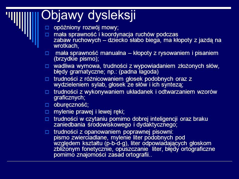 Objawy dysleksji opóźniony rozwój mowy;