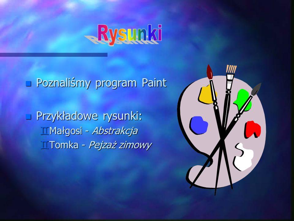 Rysunki Poznaliśmy program Paint Przykładowe rysunki: