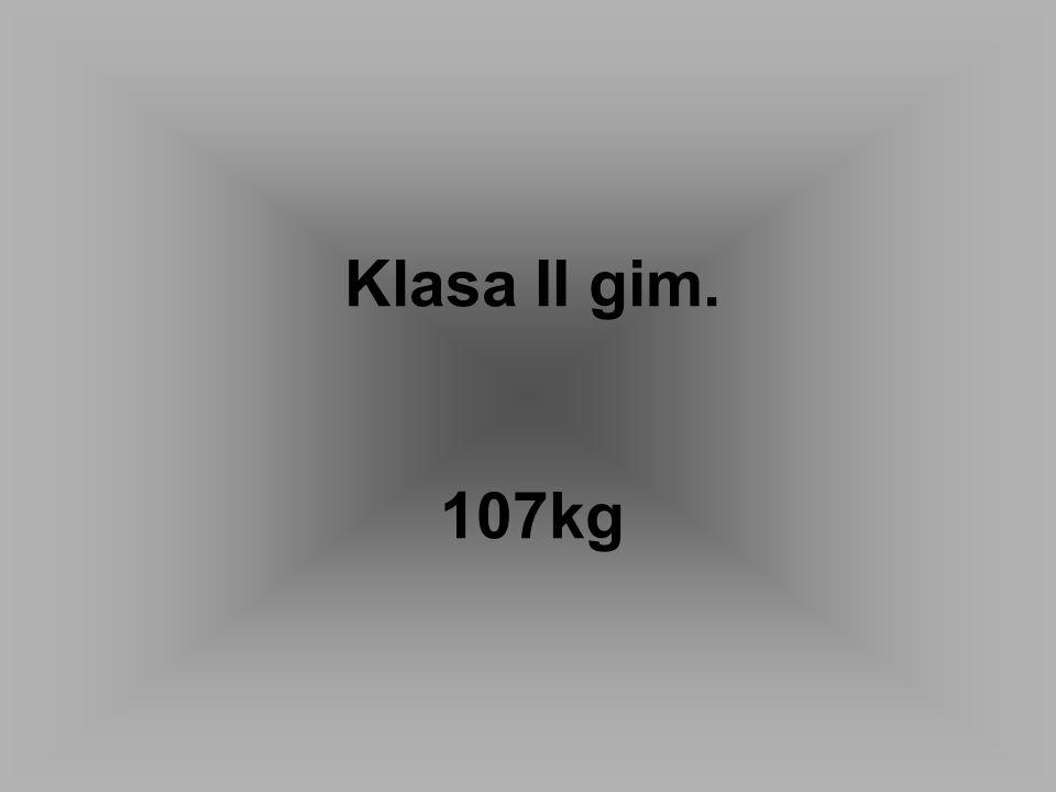 Klasa II gim. 107kg