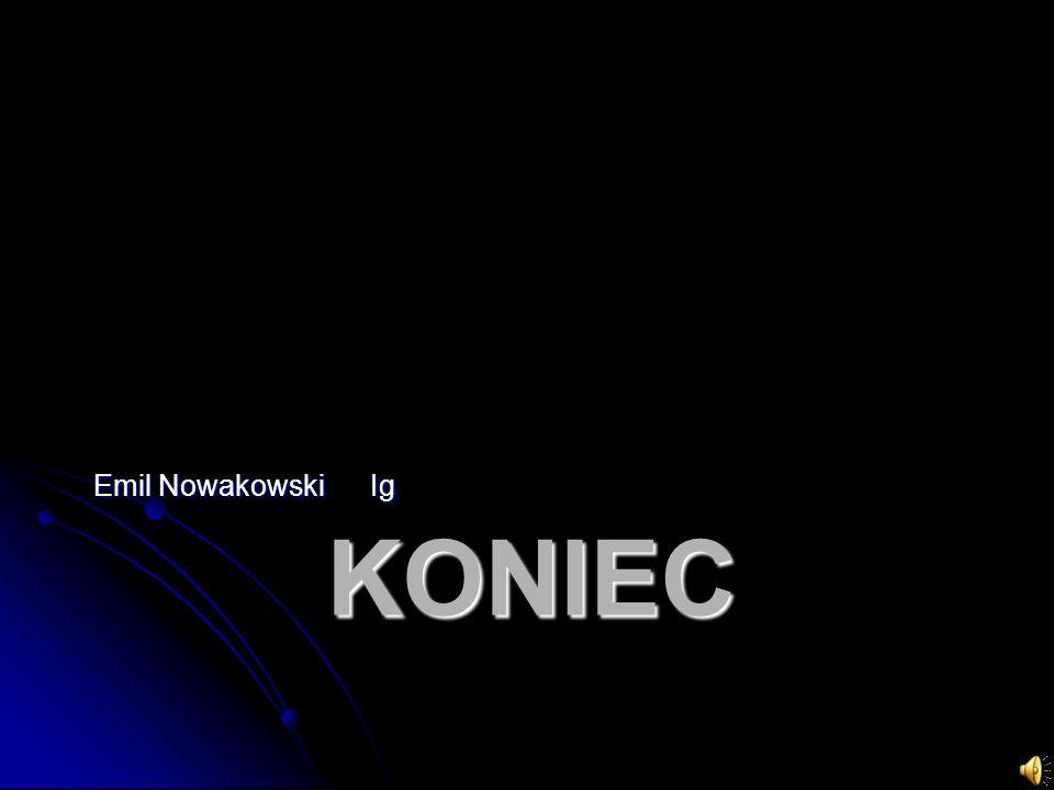 Emil Nowakowski Ig Koniec