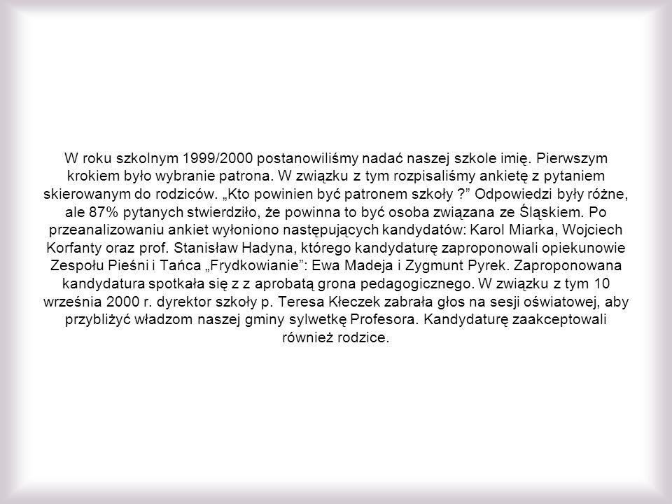 W roku szkolnym 1999/2000 postanowiliśmy nadać naszej szkole imię