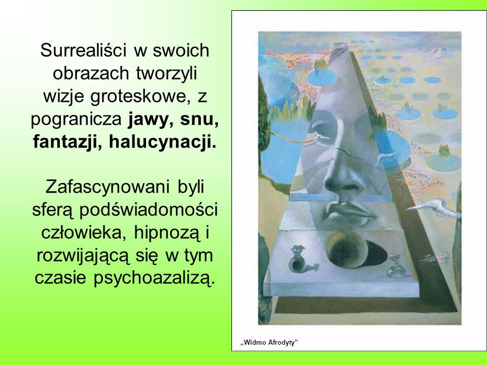 Surrealiści w swoich obrazach tworzyli wizje groteskowe, z pogranicza jawy, snu, fantazji, halucynacji. Zafascynowani byli sferą podświadomości człowieka, hipnozą i rozwijającą się w tym czasie psychoazalizą.