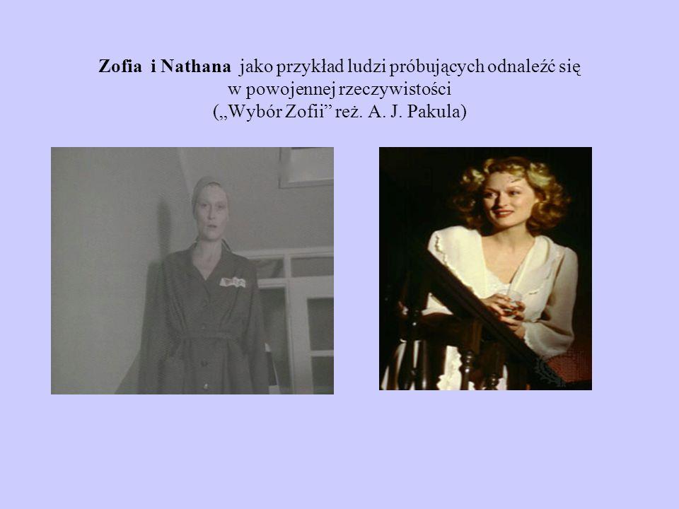 """Zofia i Nathana jako przykład ludzi próbujących odnaleźć się w powojennej rzeczywistości (""""Wybór Zofii reż."""