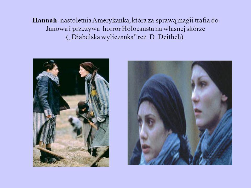 """Hannah- nastoletnia Amerykanka, która za sprawą magii trafia do Janowa i przeżywa horror Holocaustu na własnej skórze (""""Diabelska wyliczanka reż."""