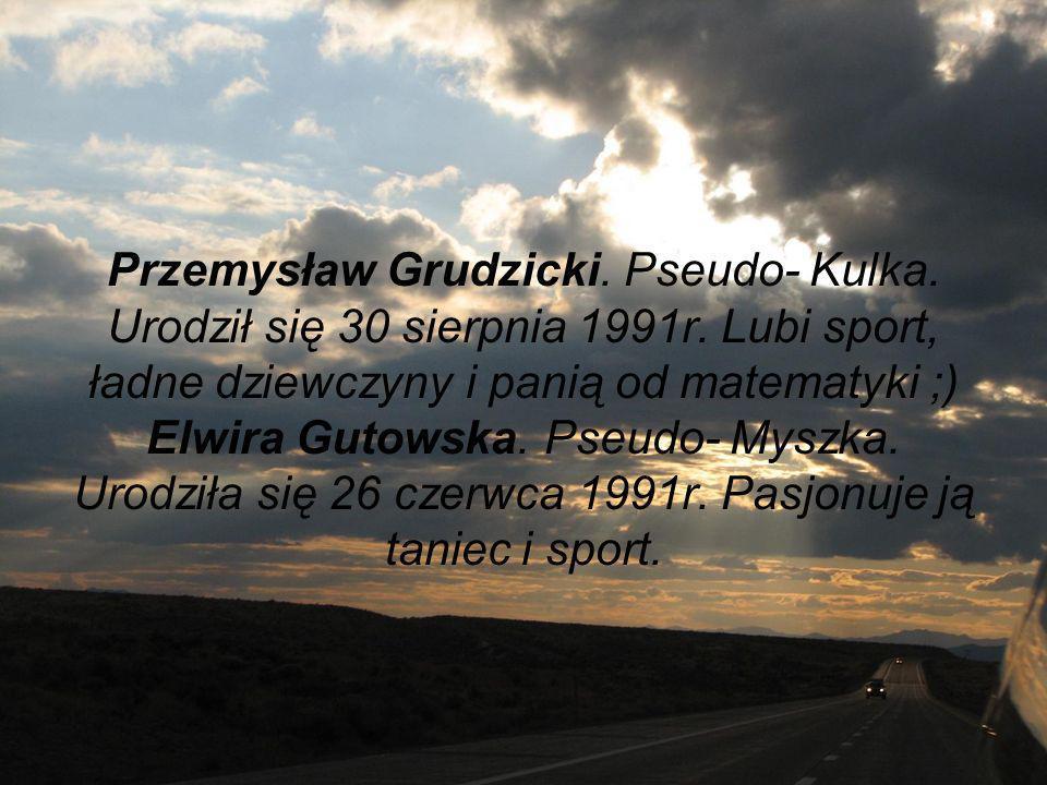 Przemysław Grudzicki. Pseudo- Kulka. Urodził się 30 sierpnia 1991r