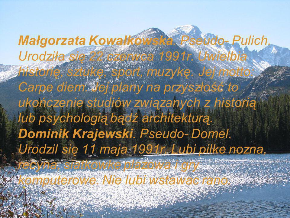 Małgorzata Kowalkowska. Pseudo- Pulich. Urodziła się 22 czerwca 1991r